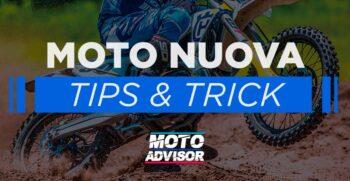Moto nuova Tips & Trick